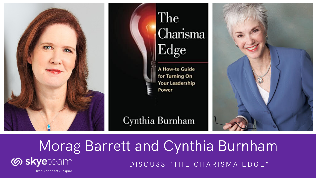 People First! Turn up your Executive Presence and Charisma with Cynthia Burnham and Morag Barrett