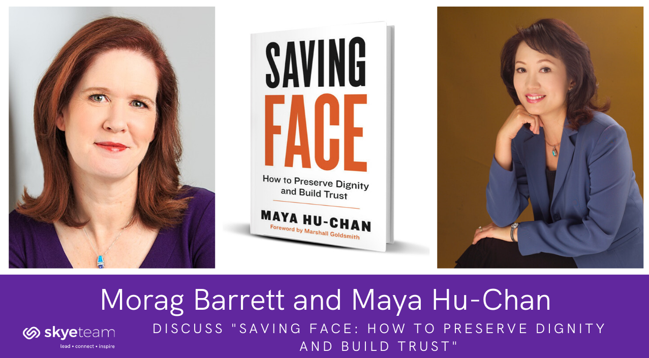 People First! How to Honor and Save Face with Maya Hu-Chan and Morag Barrett